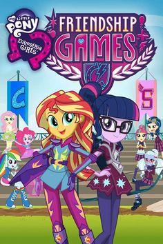 MY LITTLE PONY: EquestriaGirls 3 #FriendshipGames Movie Poster  Go to: http://equestriagirls.hasbro.com/en-us