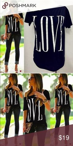 BLACK LOVE OVER-THE-SHOULDER TSHIRT!! Get it while your size is in stock, brand new with tags. Never worn.  Also available in white, blue, and gray.  Tags not attached . No label Words To Live By Apparel Tops Tees - Short Sleeve