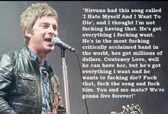 This quote is why Noel Gallagher is a god!