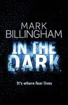 In the Dark (2008) A novel by Mark Billingham