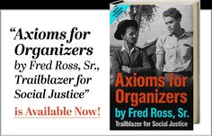 Robert Reich: Axioms for Organizers by Fred Ross, Sr. | Rise Up Times - Ross organized people to challenge police brutality, fight segregation, and become politically powerful... Robert Reich Monday, September 15· Fred Ross, Sr., was probably the most influential (bu...