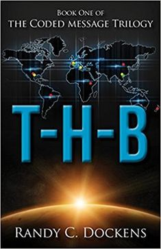 T-H-B Book One of the Coded Message Trilogy by Randy Dockens #giveaway