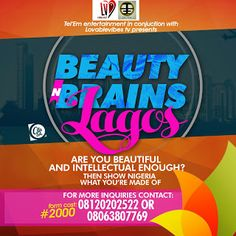Beauty And Brains Lagos Season 1   Whatsapp / Call 2349034421467 or 2348063807769 For Lovablevibes Music Promotion   ARE YOU BEAUTIFUL? DO YOU THINK YOURE HIGHLY INTELLIGENT? If yes is your answer then compete with other girls in these entertaining and highly intellectual contest. Beauty N Brains Lagos is a contest for the good looking and highly intellectual girls.This contest is aimed at discoverng girls that are not only beautiful but can also solve naturally difficult problems with ease…