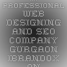 A Professional Web Designing And SEO Company Gurgaon - Ibrandox Online Private Limited