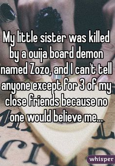 19 Crazy Ouija Board Stories That Will Completely Shock You. You know I don't like playing with those boards you can open the door for an evil spirit to walk into your life . Spooky Stories, Ghost Stories, Horror Stories, Ouija Stories, Scary Creepy Stories, Paranormal Stories, Creepy Kids, Creepy Horror, Whisper App Confessions
