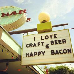 """I love craft beer and happy bacon"" Snack Bar, Austin."