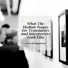 What The Median Wages For Translators and Interpreters Look Like | www.elingual.net