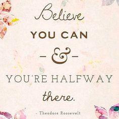 Believe. #QOTD