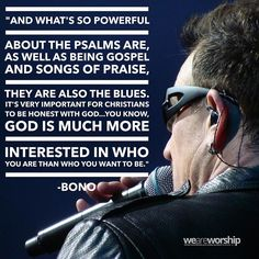 """God is much more interested in who you are than who you want to be. Bono Quotes, Faith Quotes, Me Quotes, Music Quotes, Famous Quotes, U2 Zooropa, Bono U2, U2 Songs, Praise Songs"