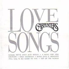 Love Songs - The Carpenters