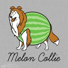 Melon Collie T-Shirt Designed by Snorg. #TeeCraze #Funny #Collie #Dog #tshirt