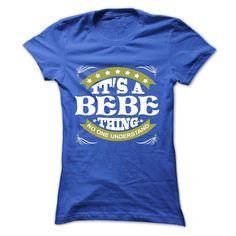 [Love Tshirt name list] Its a BEBE Thing No One Understand T Shirt Hoodie Hoodies Year Name Birthday Teeshirt Online Hoodies Tee Shirts