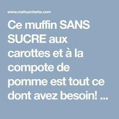 Ce muffin SANS SUCRE aux carottes et à la compote de pomme est tout ce dont avez besoin! - Recettes - Ma Fourchette