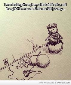 Funny Memes – [I was looking my old sketchbooks, and thought this one was kinda morbidly funny. Funny Shit, Funny Cute, Funny Posts, The Funny, Funny Memes, Hilarious, Funny Stuff, Funny Gifs, Morbider Humor