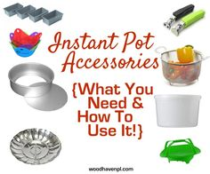 Instant Pot Accessories: What You Need and How To Use Them - Woodhaven Place