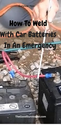 Survival Tips-Welding with car batteries is an old trick. You don't want to do this unless you don't have any other options.