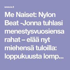 Me Naiset: Nylon Beat -Jonna tuhlasi menestysvuosiensa rahat – elää nyt miehensä tuloilla: loppukuusta lompakossa vain parikymppiä - Viihde - Ilta-Sanomat