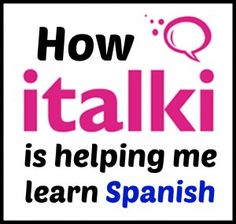 How I'm learning Spanish with the help of italki.com. In-depth review, tips and suggestions!