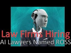Meet the World's 1st Robotic Lawyer, ROSS - YouTube