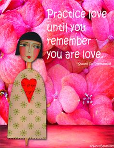 Day 82 Practice Love by Nancy Baumiller ©2016 All Rights Reserved - 365 Days of Spirit Art Journaling for Artists project
