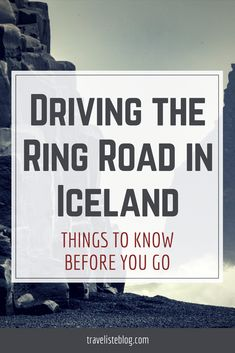 Driving the Ring Road in Iceland: Things You Should Know Before You Go
