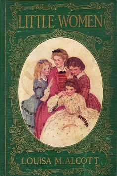 Louisa May Alcott - Les Quatre Filles du docteur March Ya Books, I Love Books, Good Books, Books To Read, Best Books Of All Time, Free Books, Vintage Book Covers, Vintage Children's Books, Cool Book Covers