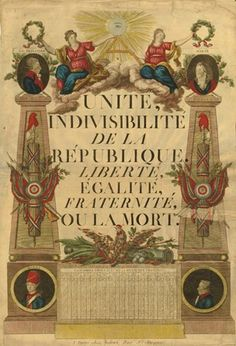 A French calendar print, 1793, with the revolutionary motto flanked by obelisks and fasces, surmounted by female allegories sitting on either side of the Eye of Providence, and placing a wreath above the portraits of revolutionaries; the French rooster is below. (British Museum)