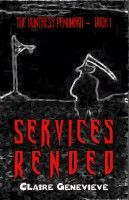 The Huntress Penumbra Episode 1 - Services Rended, an ebook by Claire Genevieve at Smashwords
