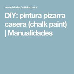 DIY: pintura pizarra casera (chalk paint) | Manualidades