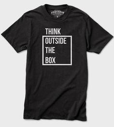 730abd0d Think Outside The Box T-Shirt Thinking Outside The Box, The Outsiders,  Statement