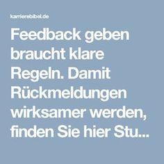 Feedback geben braucht klare Regeln. Damit Rückmeldungen wirksamer werden, finden Sie hier Studien, Tipps und Feedbackregeln für Ratgeber und Feedback-Nehmer. http://karrierebibel.de/feedback-geben/