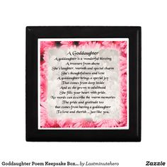 Shop Goddaughter Poem Keepsake Box - Pink Floral Design created by Lastminutehero. Daughter Poems, Daughter Of God, Gifts For Dad, Great Gifts, Goddaughter Gifts, You Mean The World To Me, Mother In Law, Perfect Gift For Mom, Holiday Photos