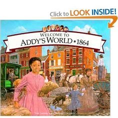 Welcome to Addy's World Growing Up During the Civil War
