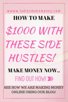How to make $1000 from your blog using these side hustles starting today! Make money blogging!