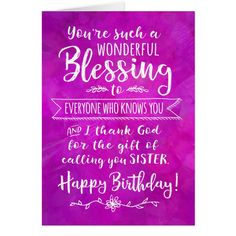 Shop Sister Birthday, You're such a Wonderful Blessing created by EncouragersforChrist. Happy Birthday Best Friend, Happy Birthday For Him, Mother Birthday, Happy Birthday Quotes, Daughter Birthday, Birthday Greetings, Birthday Cards, Birthday Images, Birthday Ideas