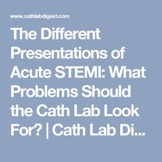 The Different Presentations of Acute STEMI: What Problems Should the Cath Lab Look For? | Cath Lab Digest