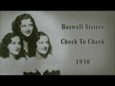 Listen to the Boswell Sisters sing Dancing Cheek to Cheek in 1930