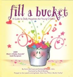 Fill a Bucket: A Guide to Daily Happiness for Young Children: Carol McCloud, Katherine Martin, David Messing: 9781933916439: Amazon.com: Books