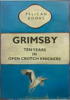 Grimsby - Harland Miller