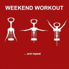 #wine #weekend #workout better get started!