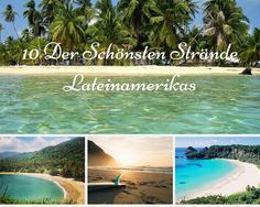 Darumbinichblank.de I 10 Der Schönsten Strände Lateinamerikas..... Hier findet Ihr eine Liste, welche nur aus einem Teil all der wunderschönen Strände Lateinamerikas besteht. #strand #beach #lateinamerika