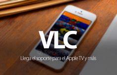 Conoce sobre Ahora podrás ver películas en cualquier formato desde el Apple TV con VLC