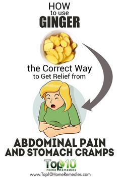 How to Use Ginger the Correct Way to Get Relief from Abdominal Pain and Stomach Cramps Home Remedies For Diarrhea, Cramp Remedies, Top 10 Home Remedies, Stomach Cramps Remedy, Stomach Remedies, Tea For Stomach Ache, Natural Headache Remedies, Abdominal Pain, Ibs