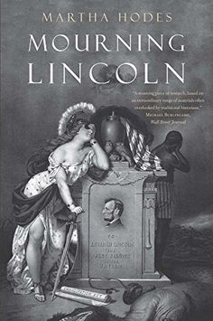 Mourning Lincoln by Martha Hodes http://www.amazon.com/dp/030021975X/ref=cm_sw_r_pi_dp_ZxUFwb00YC9PZ