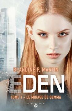Découvrez Eden, Tome 1 : Le mirage de Gemma de Blandine P. Martin sur Booknode, la communauté du livre
