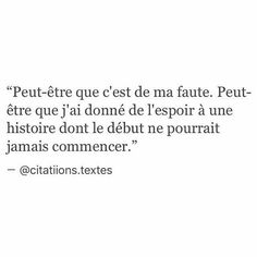 Ça a toujours étais ma faute French Words, French Quotes, Pretty Words, Beautiful Words, Favorite Quotes, Best Quotes, Hard To Love, Some Words, True Quotes
