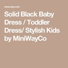 0a9b9a294d48 Solid Black Baby Dress / Toddler Dress/ Stylish Kids by MiniWayCo Baby Girl  Dresses,