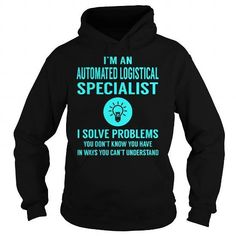 Automated Logistical Specialist I Solve Problem Job Title Shirts LIMITED TIME ONLY. ORDER NOW if you like, Item Not Sold Anywhere Else. Amazing for you or gift for your family members and your friends. Thank you! #automated #shirts
