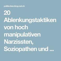 20 Ablenkungstaktiken von hoch manipulativen Narzissten, Soziopathen und Psychopathen, um Dich zum Schweigen zu bringen - Politisches