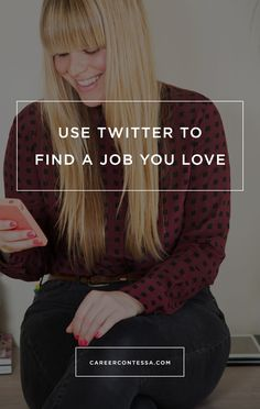 Use Twitter to Find a Job.   Career Contessa   By: Kathryn D. Wagner